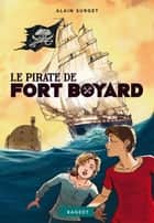 Le pirate de Fort Boyard ebook by Alain Surget