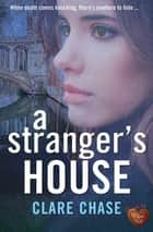 A Stranger's House ebook by Clare Chase