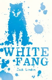 Scholastic Classics: White Fang ebook by Jack London