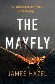 The Mayfly - As Chilling as M. J. Arlidge ebook by James Hazel