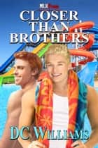 Closer Than Brothers ebook by DC Williams
