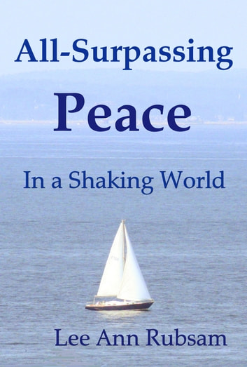 All-Surpassing Peace in a Shaking World ebook by Lee Ann Rubsam