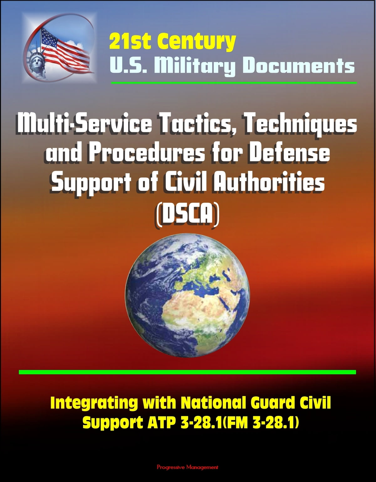 21st Century Military Documents: Multi-Service Tactics, Techniques, and  Procedures for Defense Support of Civil Authorities (DSCA), Integrating  with