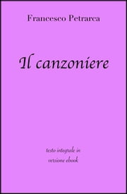 Il canzoniere di Francesco Petrarca in ebook ebook by Francesco Petrarca, grandi Classici