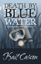 DEATH BY BLUE WATER ebook by Kait Carson