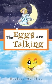The Eggs are Talking - Book 2 ebook by Barbara A. Ellis