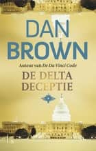 De Delta deceptie ebook by Dan Brown