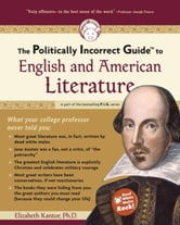 The Politically Incorrect Guide to English And American Literature ebook by Elizabeth Kantor