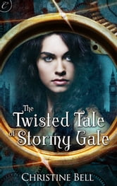 The Twisted Tale of Stormy Gale ebook by Christine Bell