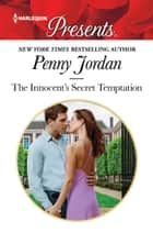 The Innocent's Secret Temptation - A Secret Baby Romance ebook by Penny Jordan
