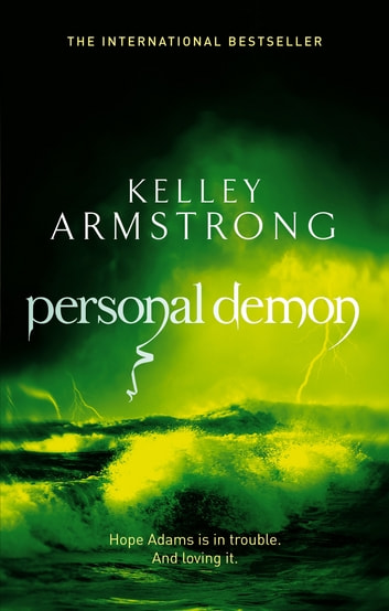 Personal Demon - Book 8 in the Women of the Otherworld Series ebook by Kelley Armstrong