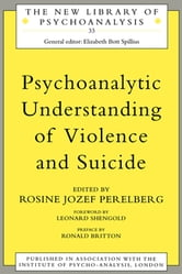 Psychoanalytic Understanding of Violence and Suicide ebook by