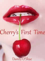 Cherry's First Time ebook by Danity O'Shae