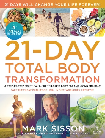 The primal blueprint 21 day total body transformation ebook by the primal blueprint 21 day total body transformation a step by step malvernweather Gallery