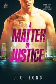 A Matter of Justice ebook by J.C. Long