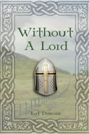 Without a Lord ebook by Kat Duncan