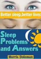 Sleep Problems and Answers ebook by Morris Doleman