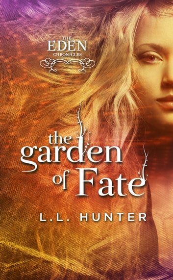 The Garden of Fate ebook by L.L Hunter