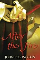 After the Fire ebook by John Pilkington
