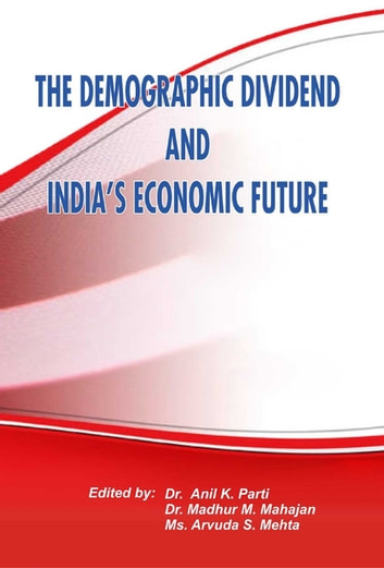 The demographic dividend and indias economic future ebook by dr the demographic dividend and indias economic future ebook by dr anil k parti fandeluxe Images