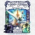 The Land of Stories: Worlds Collide audiobook by Chris Colfer