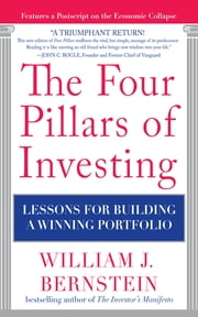 The Four Pillars of Investing: Lessons for Building a Winning Portfolio - Lessons for Building a Winning Portfolio 電子書 by William Bernstein