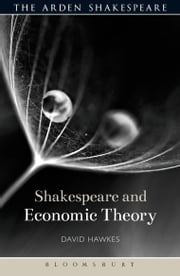 Shakespeare and Economic Theory ebook by David Hawkes,Evelyn Gajowski