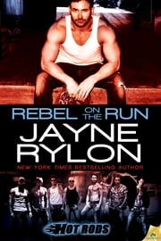 Rebel on the Run ebook by Jayne Rylon