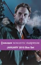 Harlequin Romantic Suspense January 2015 Box Set ebook by Rachel Lee,Cindy Dees,Marilyn Pappano,Jennifer Morey