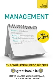 Management in 4 Weeks - The Complete Guide to Success: Teach Yourself ebook by Nigel Cumberland,Norma Barry,Martin Manser
