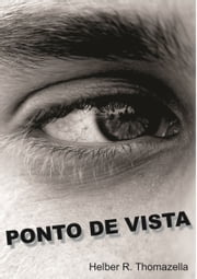 Ponto De Vista ebook by Helber R. Thomazella