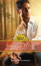 Secrets and Seductions (Mills & Boon M&B) (Logan's Legacy, Book 8) ebook by Pamela Toth