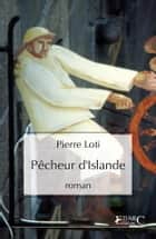 Pêcheur d'Islande ebook by Pierre Loti