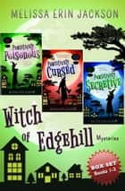A Witch of Edgehill Mystery Box Set - Books 1-3 ebook by Melissa Erin Jackson