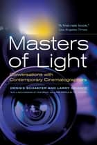Masters of Light ebook by Dennis Schaefer,Larry Salvato