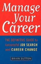 Manage Your Career ebook by Brian Sutton