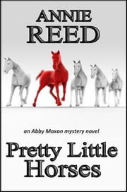 Pretty Little Horses ebook by Annie Reed