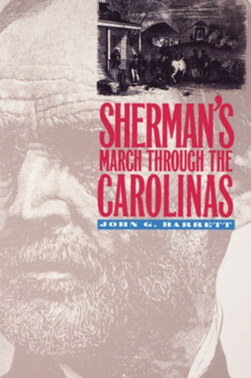 Sherman's March Through the Carolinas ebook by John G. Barrett