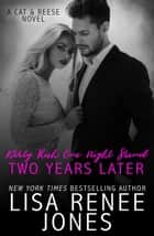 Dirty Rich One Night Stand: Two Years Later - Cat & Reese, #2 ebook by Lisa Renee Jones
