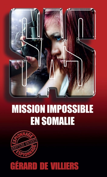 SAS 47 Mission impossible en Somalie ebook by Gérard de Villiers