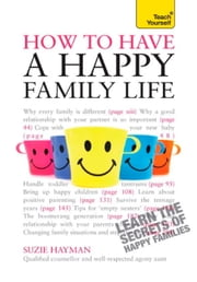 Have a Happy Family Life: Teach Yourself ebook by Suzie Hayman