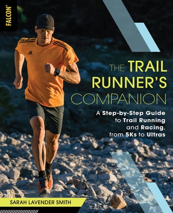 The Trail Runner S Companion Ebook By Sarah Lavender Smith