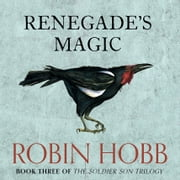 Renegade's Magic (The Soldier Son Trilogy, Book 3) Audiolibro by Robin Hobb