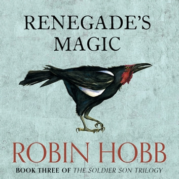 Renegade's Magic (The Soldier Son Trilogy, Book 3) audiobook by Robin Hobb