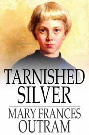 Tarnished Silver ebook by Mary Frances Outram