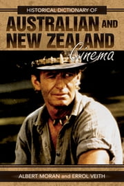 Historical Dictionary of Australian and New Zealand Cinema ebook by Errol Vieth,Albert Moran