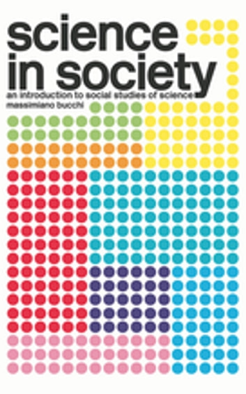 Science in society ebook by massimiano bucchi 9781134354863 science in society an introduction to social studies of science ebook by massimiano bucchi fandeluxe Image collections