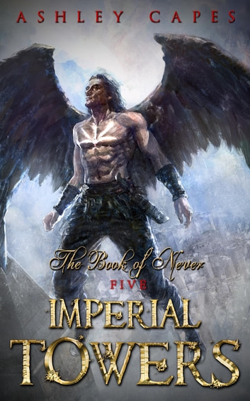 Imperial Towers - (An Epic Fantasy Novel) ebook by Ashley Capes