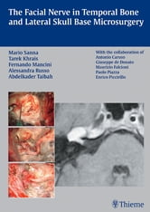 Facial Nerve in Temporal Bone and Lateral Skull Base Microsurgery ebook by Mario Sanna,Tarek Khrais,Fernando Mancini
