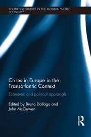 Crises in Europe in the Transatlantic Context - Economic and Political Appraisals ebook by Bruno Dallago,John McGowan